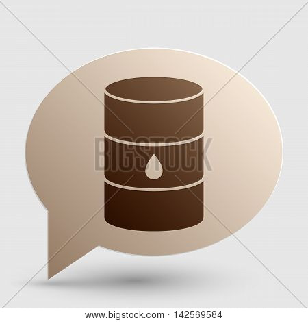 Oil barrel sign. Brown gradient icon on bubble with shadow.