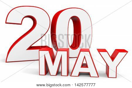May 20. 3D Text On White Background.