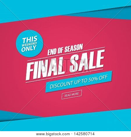 Final Sale. This weekend special offer banner, discount 50% off. End of season. Vector illustration.