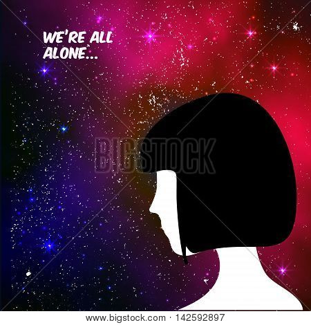 We are all alone concept illustration with human on space background and text