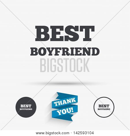 Best boyfriend sign icon. Award symbol. Flat icons. Buttons with icons. Thank you ribbon. Vector