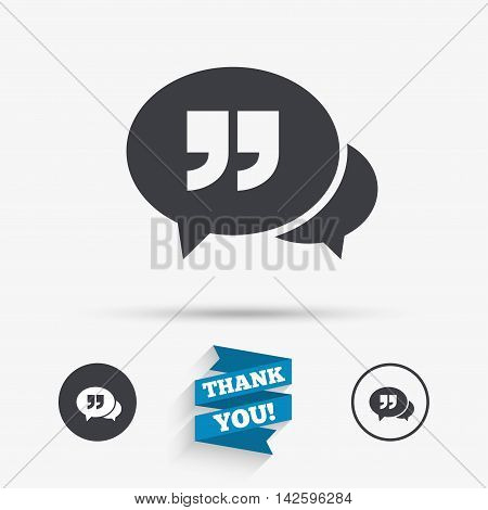 Chat Quote sign icon. Quotation mark symbol. Double quotes at the end of words. Flat icons. Buttons with icons. Thank you ribbon. Vector