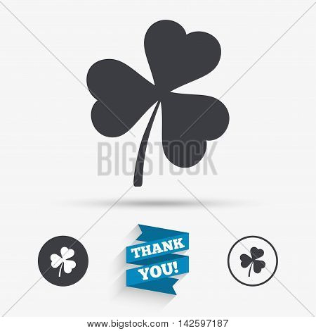 Clover with three leaves sign icon. Trifoliate clover. Saint Patrick trefoil symbol. Flat icons. Buttons with icons. Thank you ribbon. Vector