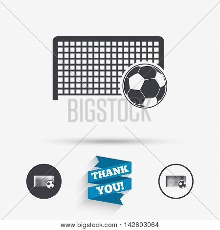 Football gate and ball sign icon. Soccer Sport goalkeeper symbol. Flat icons. Buttons with icons. Thank you ribbon. Vector