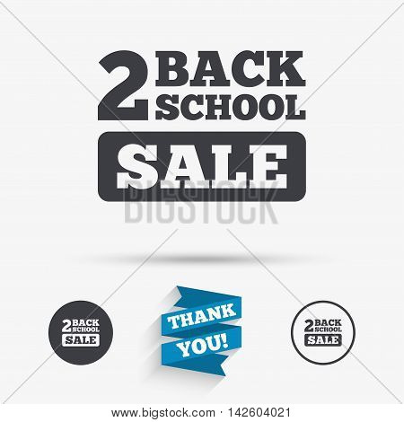 Back to school sign icon. Back 2 school sale symbol. Flat icons. Buttons with icons. Thank you ribbon. Vector