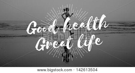 Good Health Good Life Healthy Living Vitality Concept