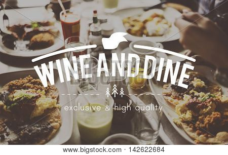 Wine Dine Dining Drinking Food Beverage Eating Concept