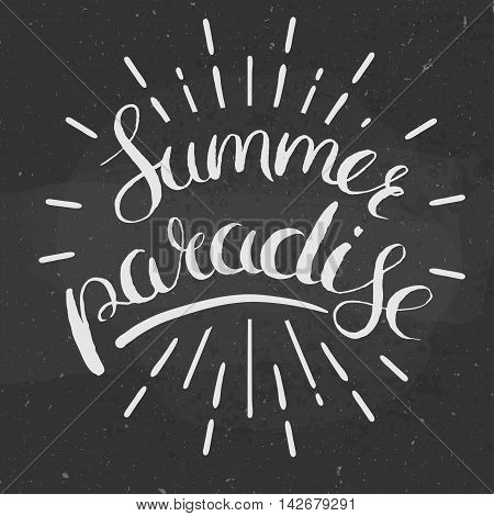 chalkboard lettering with hand written in calligraphy phrase: summer paradise, vector illustration