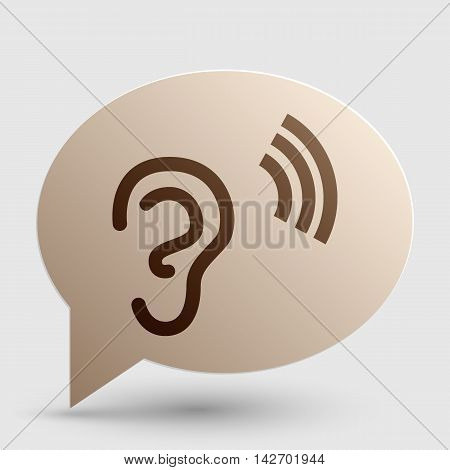 Human ear sign. Brown gradient icon on bubble with shadow.