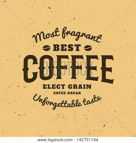 Isolated coffee logo on the brown background. Retro style logotype. Old school sticker. Modern font. Calligraphic writing. Energetic drink icon.