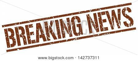 breaking news stamp. brown grunge square isolated sign