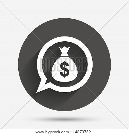 Money bag sign icon. Dollar USD currency speech bubble symbol. Circle flat button with shadow. Vector