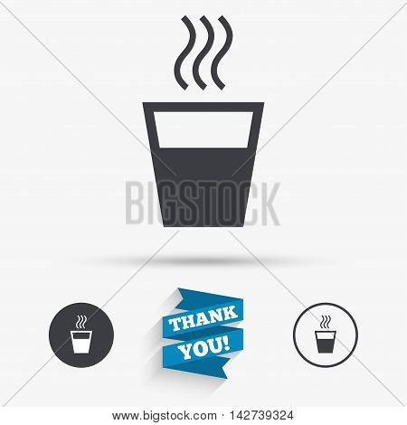 Hot water sign icon. Hot drink glass symbol. Flat icons. Buttons with icons. Thank you ribbon. Vector
