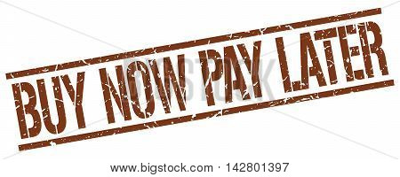 buy now pay later stamp. brown grunge square isolated sign