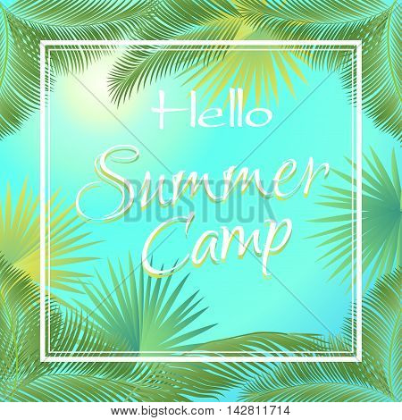 Hello Summer camp calligraphic lettering on blue sky and sun rays in palm tree leaves frame. Kids camp, summer Holiday vector illustration. Retro style