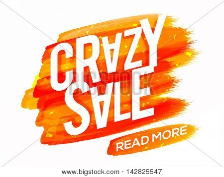 Creative Text Crazy Sale on abstract brush stroke background, Can be used as Poster, Banner or Flyer design.