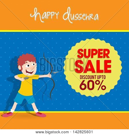 Happy Dussehra Super Sale with Discount Upto 60%, Cute little boy taking aim with bow and arrow, Can be used as Poster, Banner or Flyer design.