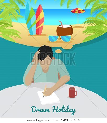 Dream holiday concept. Man in blue shirt sitting at the table and dreaming about surfing and vacation on the beach. Concept of big summer dreams. Isolated object in flat design on white background