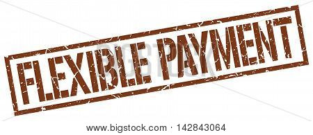 flexible payment stamp. brown grunge square isolated sign