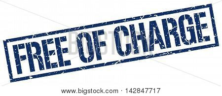 free of charge stamp. blue grunge square isolated sign
