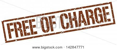 free of charge stamp. brown grunge square isolated sign