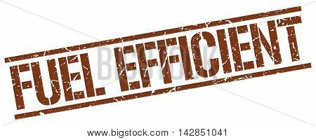 fuel efficient stamp. brown grunge square isolated sign