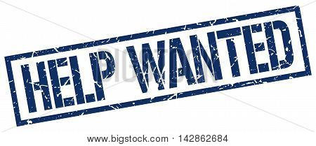 help wanted stamp. blue grunge square isolated sign