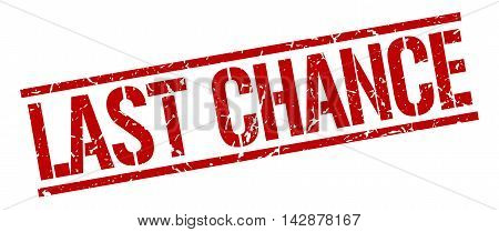 last chance stamp. red grunge square isolated sign