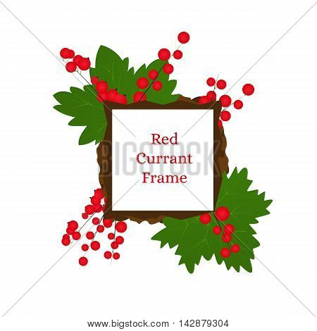 Frame with Branch of red currants with leaves. Bright juicy and tasty berry. Healthy raw food. Shrub border design. Vector illustration. Isolated on white background.