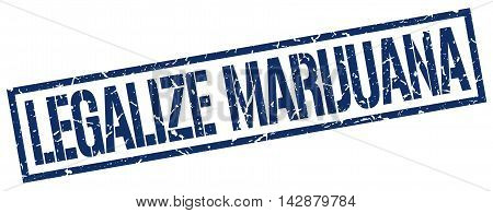 legalize marijuana stamp. blue grunge square isolated sign
