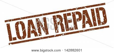 loan repaid stamp. brown grunge square isolated sign