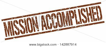 mission accomplished stamp. brown grunge square isolated sign