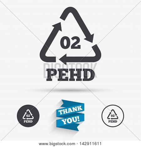 Hd-pe 02 icon. High-density polyethylene sign. Recycling symbol. Flat icons. Buttons with icons. Thank you ribbon. Vector