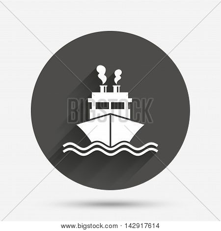 Ship or boat sign icon. Shipping delivery symbol. Smoke from chimneys or pipes. Circle flat button with shadow. Vector