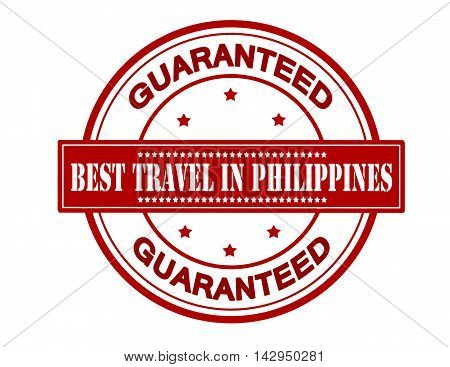 Rubber stamp with text best travel in Philippines inside vector illustration