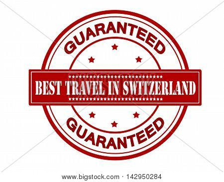 Rubber stamp with text best travel in Switzerland inside vector illustration