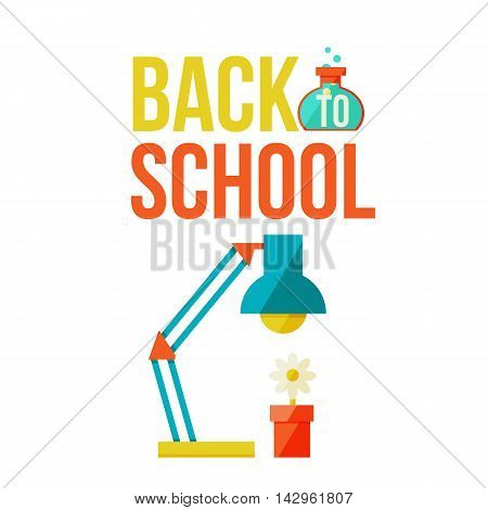 Back to school poster with table lamp and flower pot, flat style illustration isolated on white background. Start of school season concept, lamp and flower as a symbol of educational process