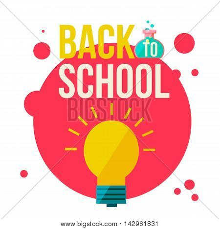 Back to school poster with shining light bulb, flat style illustration isolated on white background. Start of school season concept, bulb as a symbol of new ideas, creativity and education