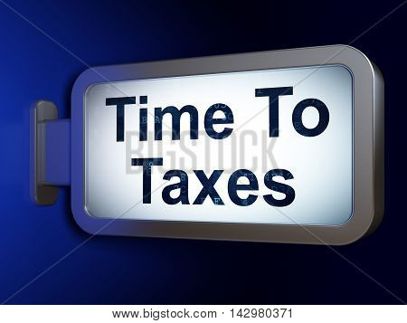 Timeline concept: Time To Taxes on advertising billboard background, 3D rendering