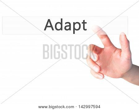 Adapt - Hand Pressing A Button On Blurred Background Concept On Visual Screen.