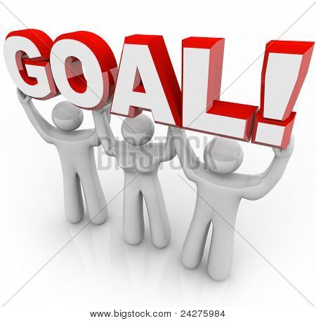 A team of people lift the word Goal to cheer on a winner of a competition or a person or organization working to overcome a challenge in life and become successful