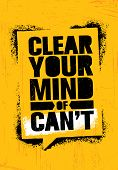 Clear Your Mind Of Cant. Inspiring Workout And Fitness Gym Motivation Quote Illustration Sign. Creat poster
