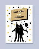 Keep Calm And Celebrate Poster With Happy Couple In Festive Hats Dancing And Hugging Vector Illustra poster