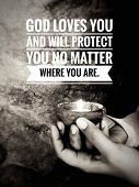 Inspirational Quote - God Loves You And Will Protect You No Mater Where You Are. With Hands Holding  poster