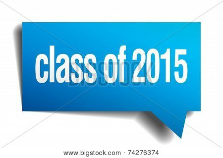 Class Of 2015 Blue 3D Realistic Paper Speech Bubble