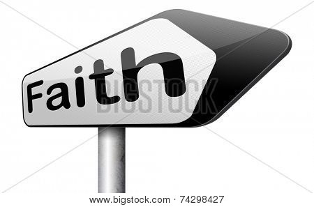 Faith and trust in God and Jesus road sign arrow