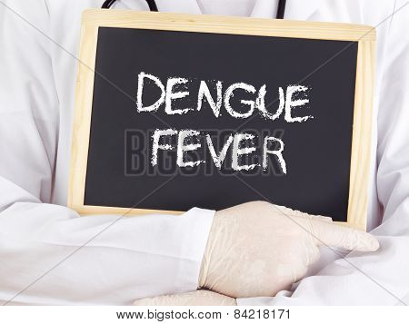 Doctor Shows Information On Blackboard: Dengue Fever