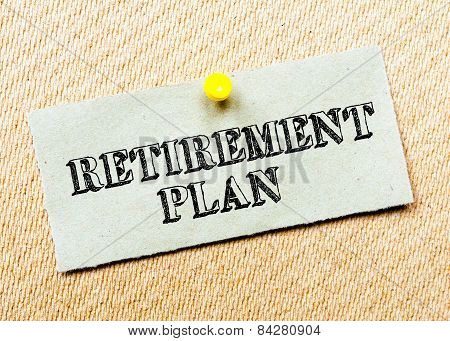 Recycled Paper Note Pinned On Cork Board. Retirement Plan. Concept Image