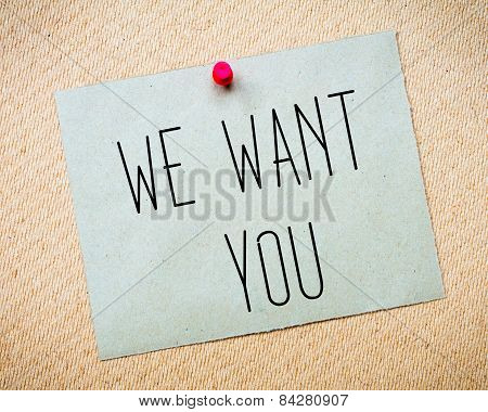 Recycled Paper Note Pinned On Cork Board.we Want You Message. Concept Image
