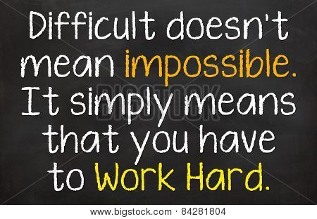 Difficult Doesn't Mean...